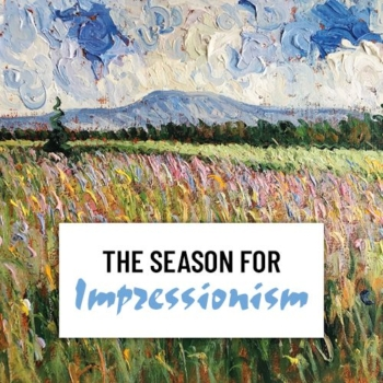 THE SEASON FOR IMPRESSIONISM